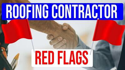 Video: 4 Red Flags You Need to Look Out for in a Roofing Contractor